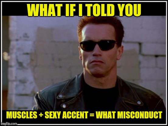 WHAT IF I TOLD YOU MUSCLES + SEXY ACCENT = WHAT MISCONDUCT | made w/ Imgflip meme maker