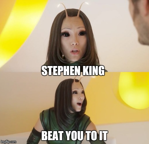 STEPHEN KING BEAT YOU TO IT | image tagged in bad pun mantis | made w/ Imgflip meme maker