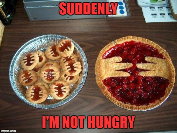 SUDDENLY I'M NOT HUNGRY | made w/ Imgflip meme maker