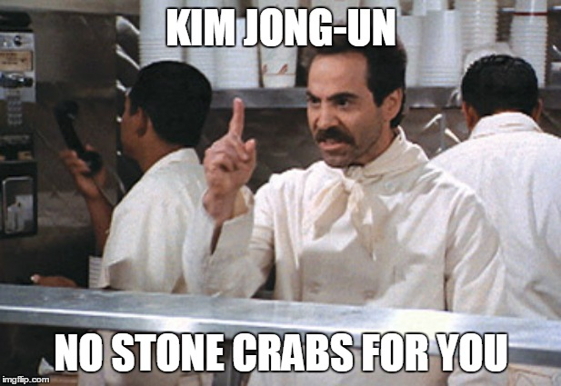 KIM JONG-UN NO STONE CRABS FOR YOU | made w/ Imgflip meme maker