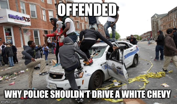 OFFENDED WHY POLICE SHOULDN'T DRIVE A WHITE CHEVY | image tagged in chevy | made w/ Imgflip meme maker