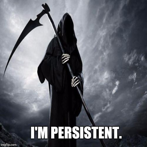 I'M PERSISTENT. | made w/ Imgflip meme maker
