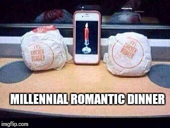 MILLENNIAL ROMANTIC DINNER | made w/ Imgflip meme maker