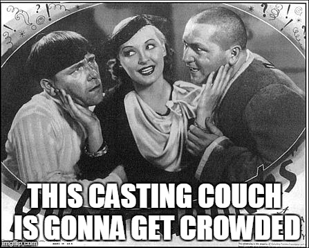 Jerome Horowitz AKA Curly Howard AKA Harvey Weinstein. A Pipe_Picasso and DashHopes event. Oct. 8th- 14th. | THIS CASTING COUCH IS GONNA GET CROWDED | image tagged in event | made w/ Imgflip meme maker