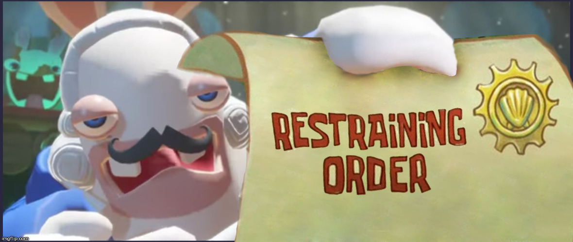 Rabbid Restraining Order | image tagged in rabbid,restraining order,no more,stop | made w/ Imgflip meme maker