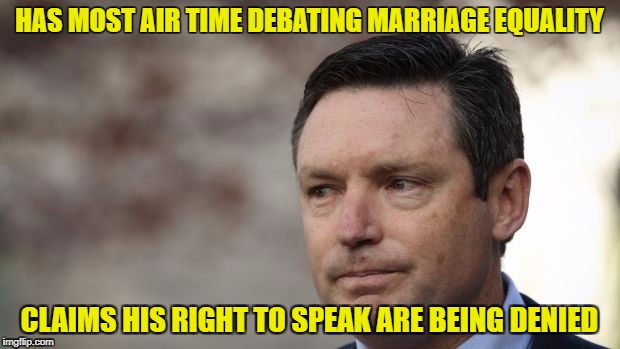 HAS MOST AIR TIME DEBATING MARRIAGE EQUALITY CLAIMS HIS RIGHT TO SPEAK ARE BEING DENIED | image tagged in lyle shelton | made w/ Imgflip meme maker