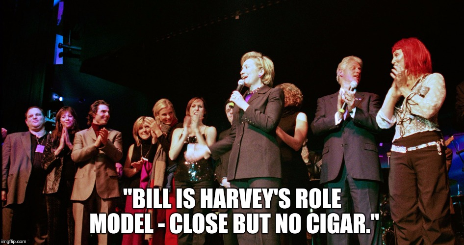 """BILL IS HARVEY'S ROLE MODEL - CLOSE BUT NO CIGAR."" 