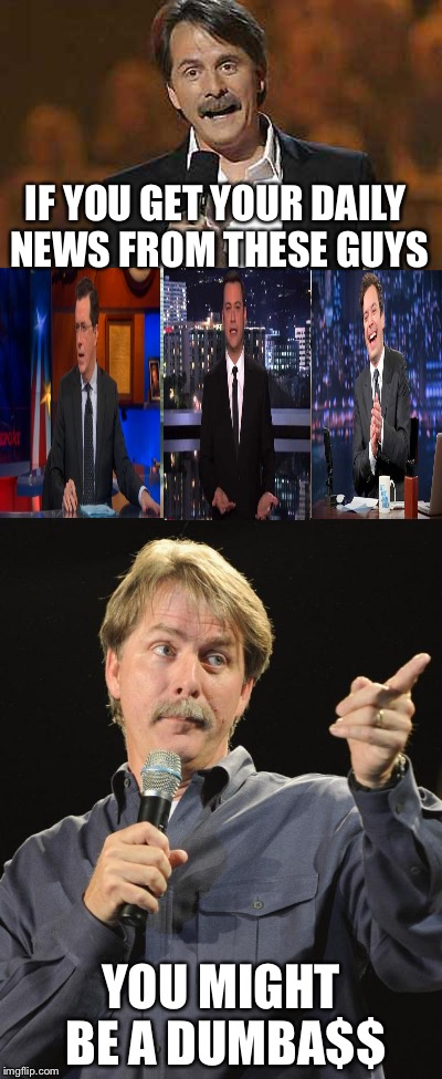 IF YOU GET YOUR DAILY NEWS FROM THESE GUYS YOU MIGHT BE A DUMBA$$ | image tagged in memes | made w/ Imgflip meme maker