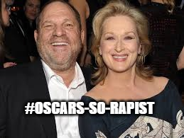 hollywood liberals | #OSCARS-SO-RAPIST | image tagged in hollywood | made w/ Imgflip meme maker