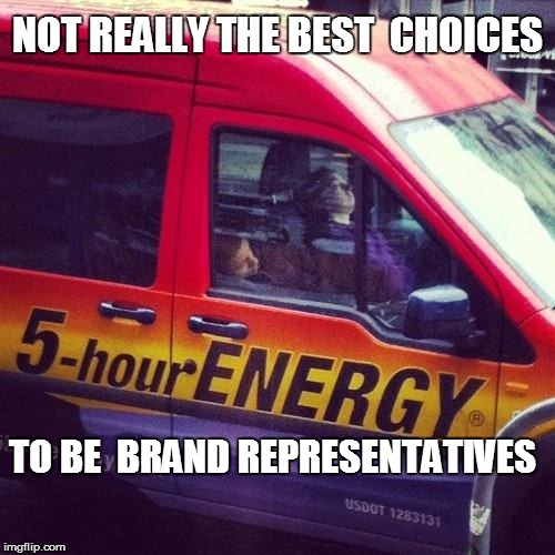 Life in America | NOT REALLY THE BEST  CHOICES TO BE  BRAND REPRESENTATIVES | image tagged in funny | made w/ Imgflip meme maker