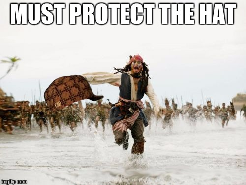 Jack Sparrow Being Chased Meme | MUST PROTECT THE HAT | image tagged in memes,jack sparrow being chased,scumbag | made w/ Imgflip meme maker