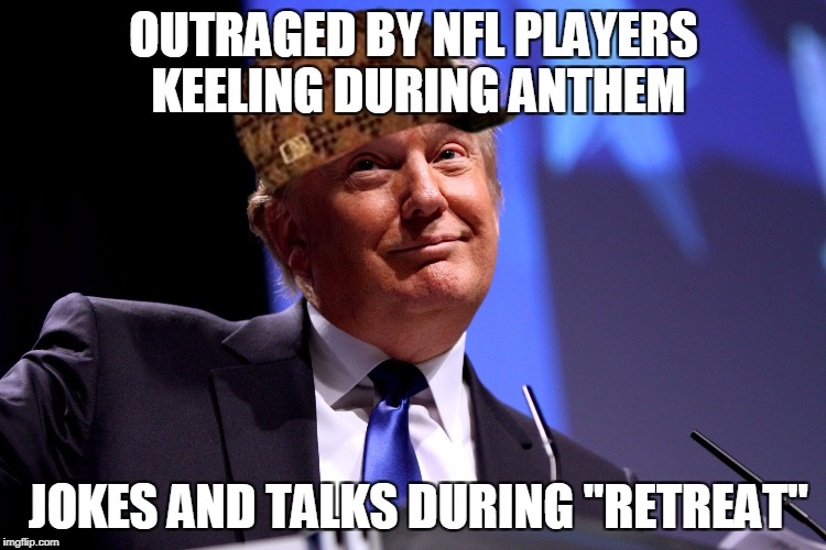"Donald Trump | OUTRAGED BY NFL PLAYERS KEELING DURING ANTHEM JOKES AND TALKS DURING ""RETREAT"" 