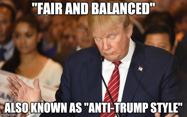 "Trump Drops Ball | ""FAIR AND BALANCED"" ALSO KNOWN AS ""ANTI-TRUMP STYLE"" 