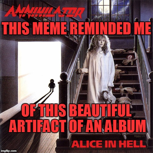 THIS MEME REMINDED ME OF THIS BEAUTIFUL ARTIFACT OF AN ALBUM | made w/ Imgflip meme maker