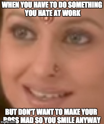 Like serve at the counter | WHEN YOU HAVE TO DO SOMETHING YOU HATE AT WORK BUT DON'T WANT TO MAKE YOUR BOSS MAD SO YOU SMILE ANYWAY | image tagged in work,boring | made w/ Imgflip meme maker