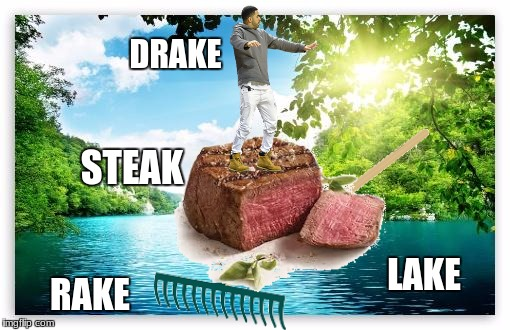 You've heard of elf on the shelf, and now get ready for | DRAKE STEAK RAKE LAKE | image tagged in drake,steak,lake,rake,elf on a shelf,memes | made w/ Imgflip meme maker