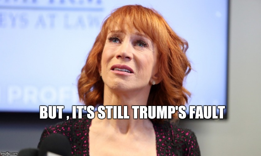 It was just a joke | BUT , IT'S STILL TRUMP'S FAULT | image tagged in it was just a joke | made w/ Imgflip meme maker