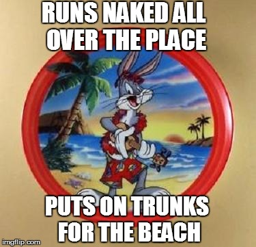 RUNS NAKED ALL OVER THE PLACE PUTS ON TRUNKS FOR THE BEACH | made w/ Imgflip meme maker
