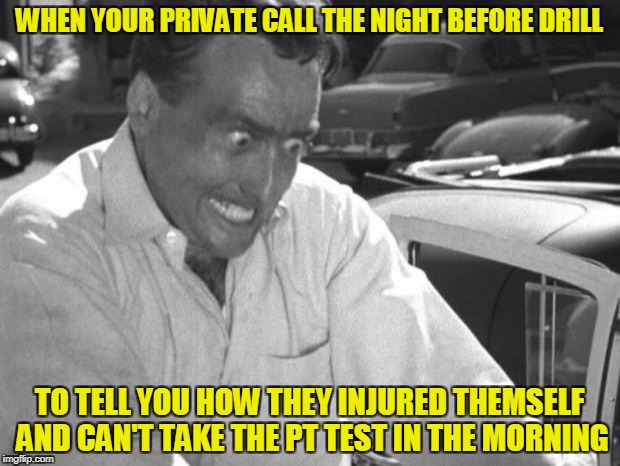 This happens every month, but especially on PT test day | WHEN YOUR PRIVATE CALL THE NIGHT BEFORE DRILL TO TELL YOU HOW THEY INJURED THEMSELF AND CAN'T TAKE THE PT TEST IN THE MORNING | image tagged in why won't this work right,army,sick call ranger,test,funny,peg_leg joe | made w/ Imgflip meme maker