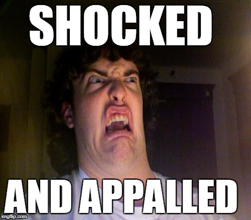 SHOCKED AND APPALLED | made w/ Imgflip meme maker