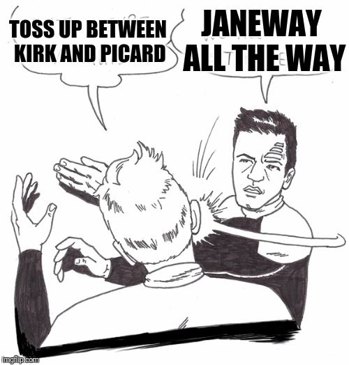 Far Out Idea | TOSS UP BETWEEN KIRK AND PICARD JANEWAY ALL THE WAY | image tagged in spirit animal,galaxy quest,tripping,star trek voyager | made w/ Imgflip meme maker