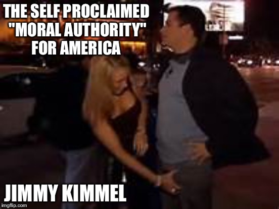 "THE SELF PROCLAIMED ""MORAL AUTHORITY"" FOR AMERICA JIMMY KIMMEL 