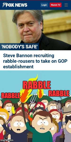 RABBLE RABBLE RABBLE | image tagged in steve bannon,memes,funny,south park | made w/ Imgflip meme maker