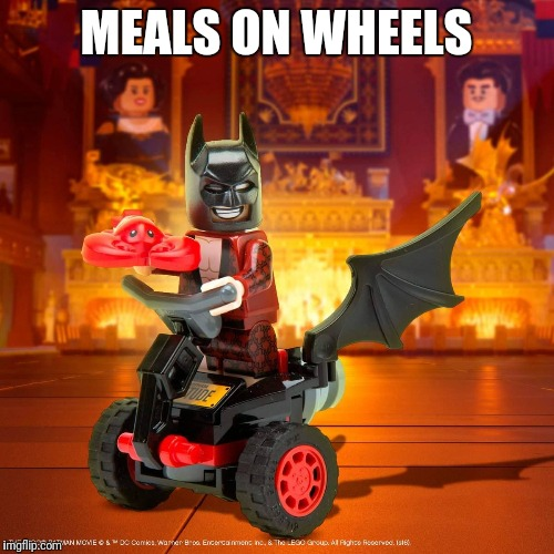 MEALS ON WHEELS | image tagged in lego bat-segway | made w/ Imgflip meme maker