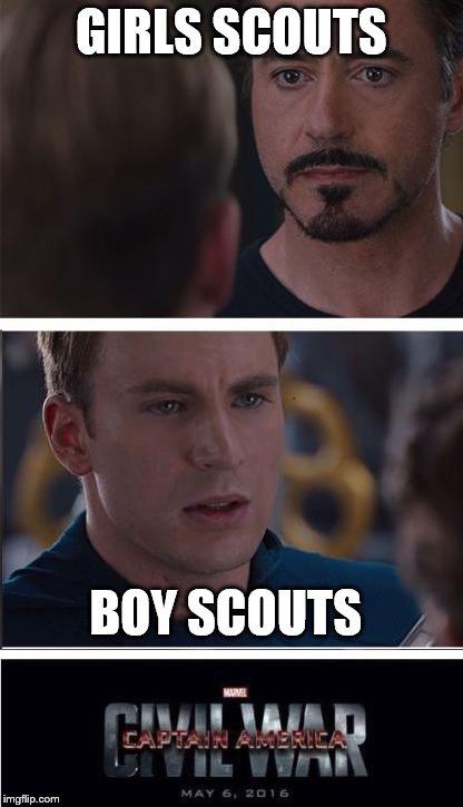 Marvel Civil War 2 Meme | GIRLS SCOUTS BOY SCOUTS | image tagged in memes,marvel civil war 2 | made w/ Imgflip meme maker