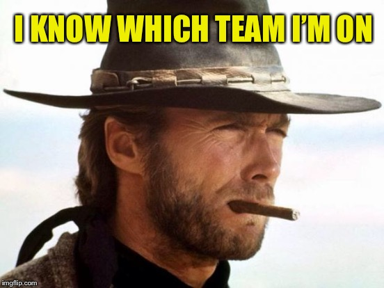 I KNOW WHICH TEAM I'M ON | made w/ Imgflip meme maker
