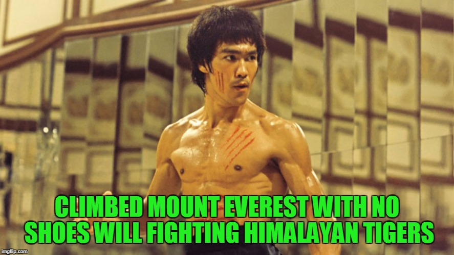 CLIMBED MOUNT EVEREST WITH NO SHOES WILL FIGHTING HIMALAYAN TIGERS | made w/ Imgflip meme maker