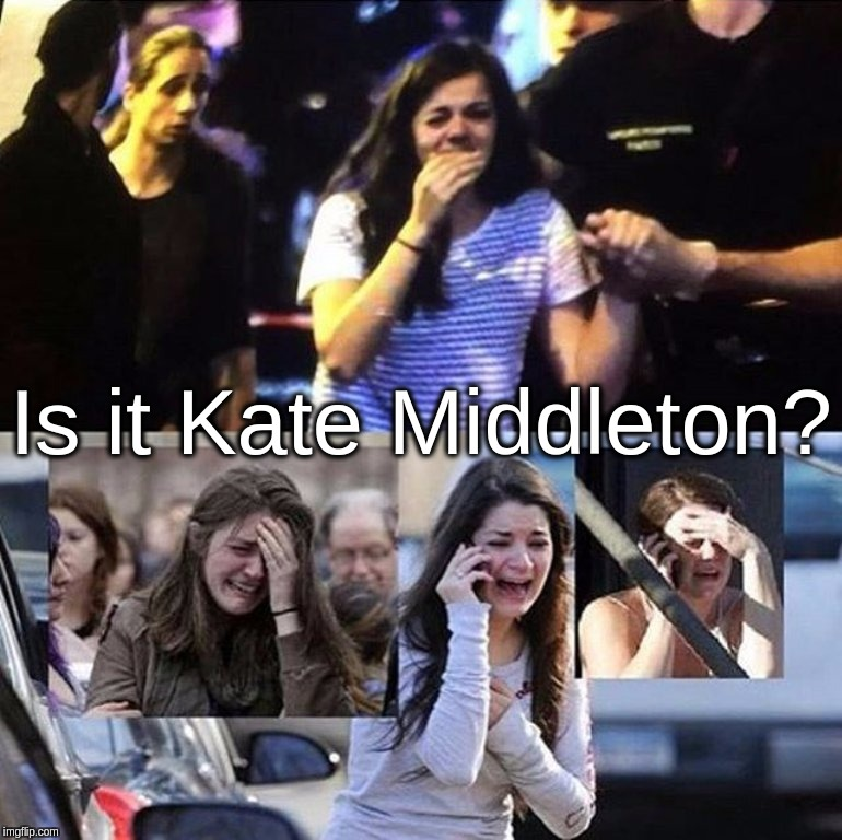 Is it Kate Middleton? |  Is it Kate Middleton? | image tagged in kate,middleton,shootings,mobile,cell,phone | made w/ Imgflip meme maker