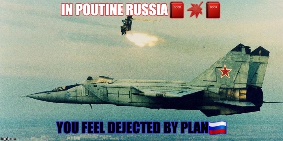 IN POUTINE RUSSIA | made w/ Imgflip meme maker