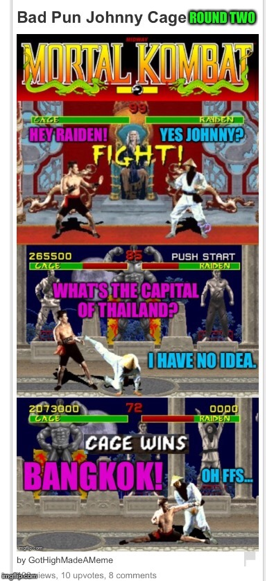 Coming Soon - Repost Week - A Pipe_Picasso And GotHighMadeAMeme Event | ROUND TWO | image tagged in repost,reposts,reposting my own,video games,mortal kombat | made w/ Imgflip meme maker