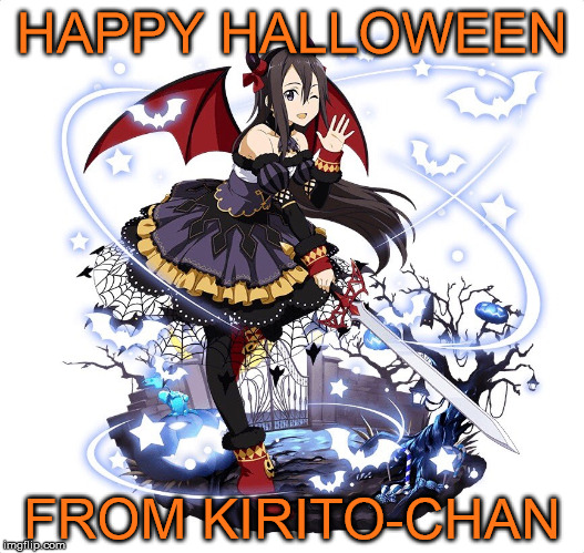 HAPPY HALLOWEEN FROM KIRITO-CHAN | image tagged in sword art online,kirito,trap,happy halloween | made w/ Imgflip meme maker