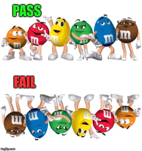 PASS FAIL | made w/ Imgflip meme maker