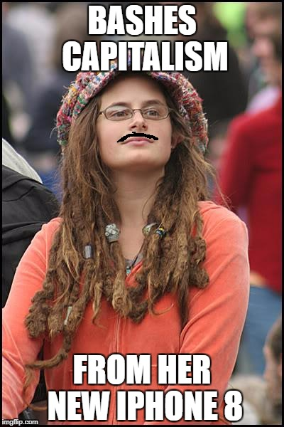 College Liberal Meme | BASHES CAPITALISM FROM HER NEW IPHONE 8 | image tagged in memes,college liberal,libtards,libtard | made w/ Imgflip meme maker