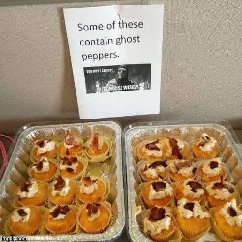 Worth the risk. | image tagged in ghost,peppers,muffins,choose wisely | made w/ Imgflip meme maker