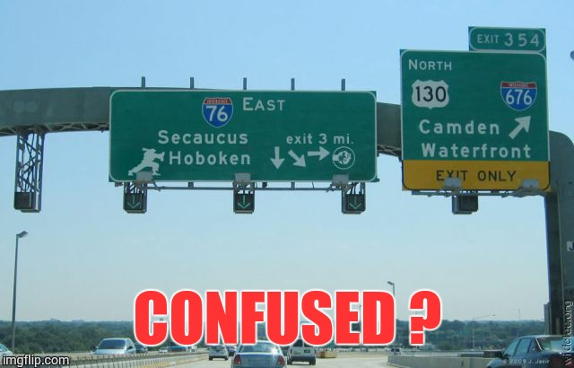 Confused ? | CONFUSED ? | image tagged in confusing,loyalsockatxhamster,funny signs,highway | made w/ Imgflip meme maker