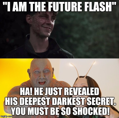 "Drax's CW reveals | ""I AM THE FUTURE FLASH"" HA! HE JUST REVEALED HIS DEEPEST DARKEST SECRET. YOU MUST BE SO SHOCKED! 