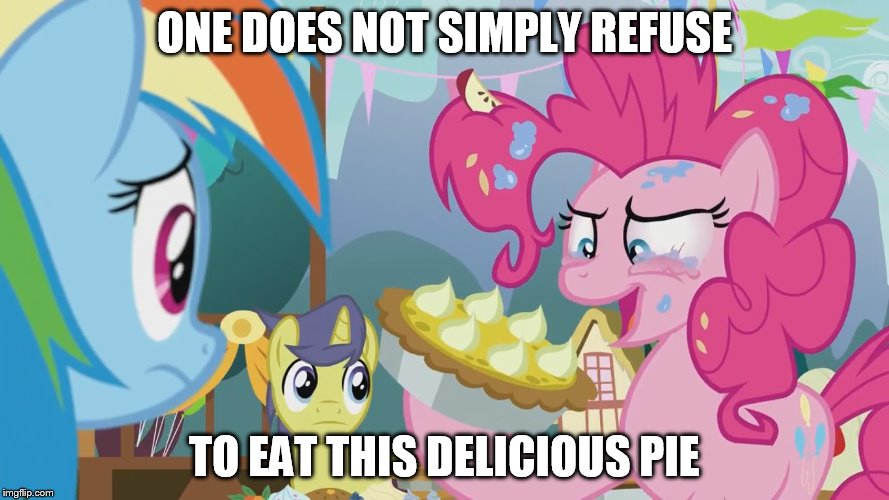 Pinkie's Response To One's Refusal To Eat Her Pie. | ONE DOES NOT SIMPLY REFUSE TO EAT THIS DELICIOUS PIE | image tagged in pinkie pie,rainbow dash,secrets and pies,my little pony,friendship is magic | made w/ Imgflip meme maker