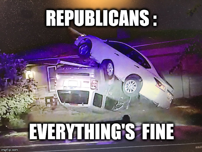 move along | REPUBLICANS : EVERYTHING'S  FINE | image tagged in memes,funny memes,funny,politics,republicans | made w/ Imgflip meme maker