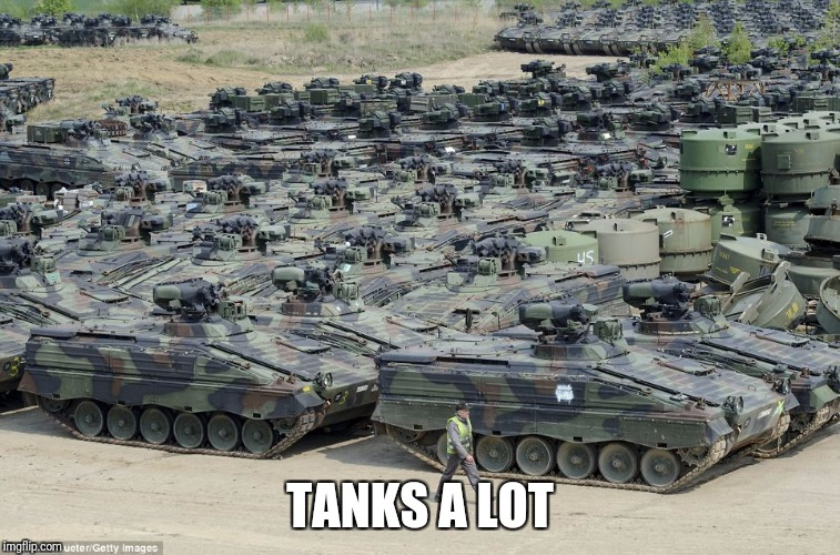 TANKS A LOT | made w/ Imgflip meme maker