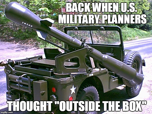 "Atomic age | BACK WHEN U.S. MILITARY PLANNERS THOUGHT ""OUTSIDE THE BOX"" 