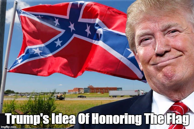 """Trump's Idea Of Honoring The Flag"" 