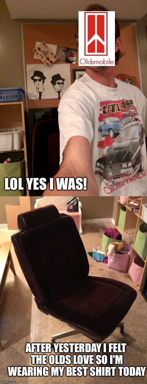 LOL YES I WAS! AFTER YESTERDAY I FELT THE OLDS LOVE SO I'M WEARING MY BEST SHIRT TODAY | made w/ Imgflip meme maker