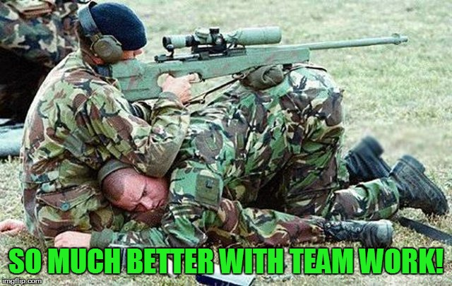 SO MUCH BETTER WITH TEAM WORK! | made w/ Imgflip meme maker