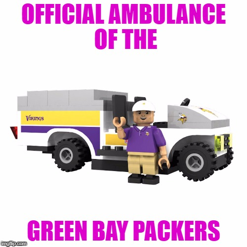 OFFICIAL AMBULANCE OF THE GREEN BAY PACKERS | image tagged in minnesota vikings | made w/ Imgflip meme maker
