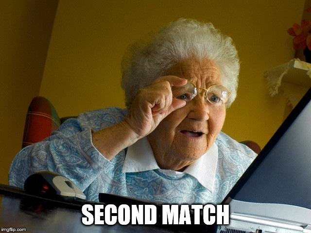 Grandma Finds The Internet Meme | SECOND MATCH | image tagged in memes,grandma finds the internet | made w/ Imgflip meme maker