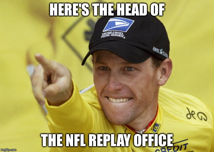 That explains a lot | HERE'S THE HEAD OF THE NFL REPLAY OFFICE | image tagged in nfl,nfl memes | made w/ Imgflip meme maker